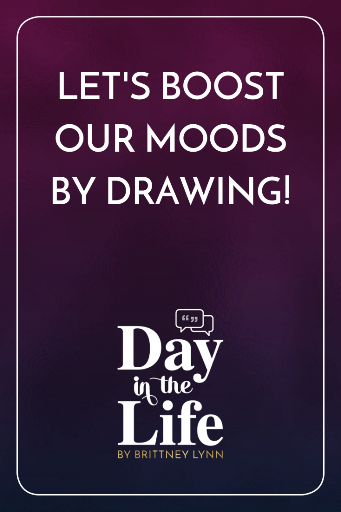 Let's Boost Our Moods by Drawing!: Did you know that drawing can reduce tension and stress in your life? Drawing can also be a huge mood booster too! Tune in to this episode on the Day in the Life podcast to find out how you can incorporate drawing into your daily life. #mood #motivation #inspiration #drawing